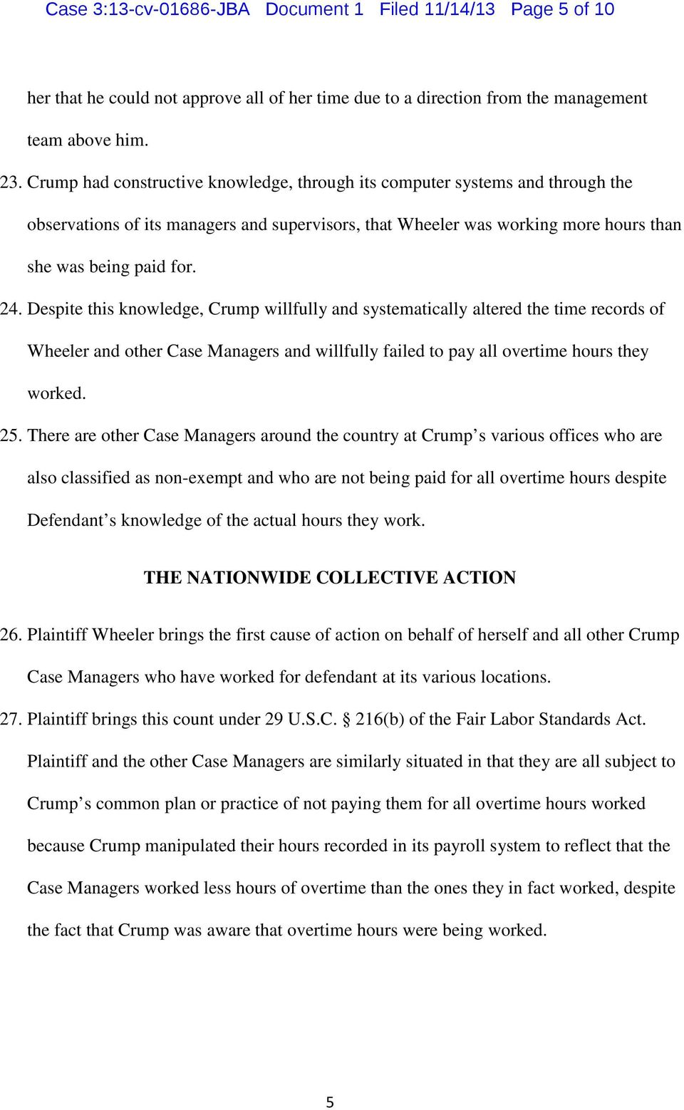 Despite this knowledge, Crump willfully and systematically altered the time records of Wheeler and other Case Managers and willfully failed to pay all overtime hours they worked. 25.