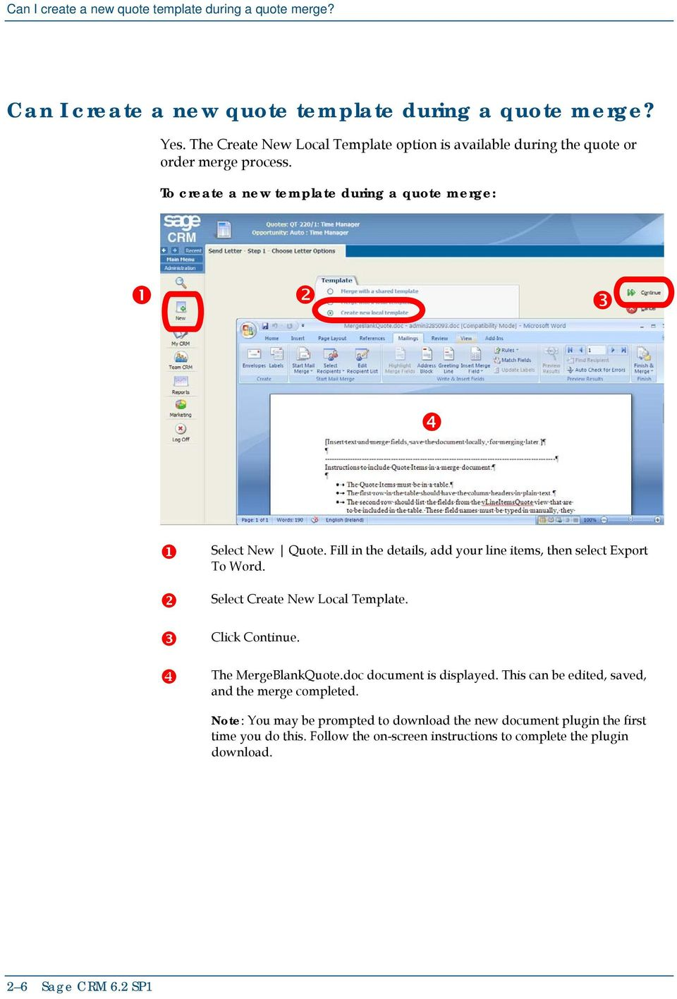 Fill in the details, add your line items, then select Export To Word. Select Create New Local Template. Click Continue. The MergeBlankQuote.doc document is displayed.