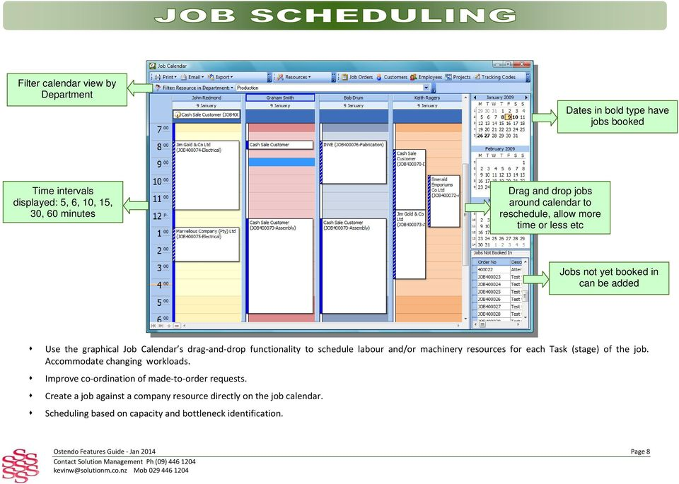 schedule labour and/or machinery resources for each Task (stage) of the job. Accommodate changing workloads. Improve co ordination of made to order requests.