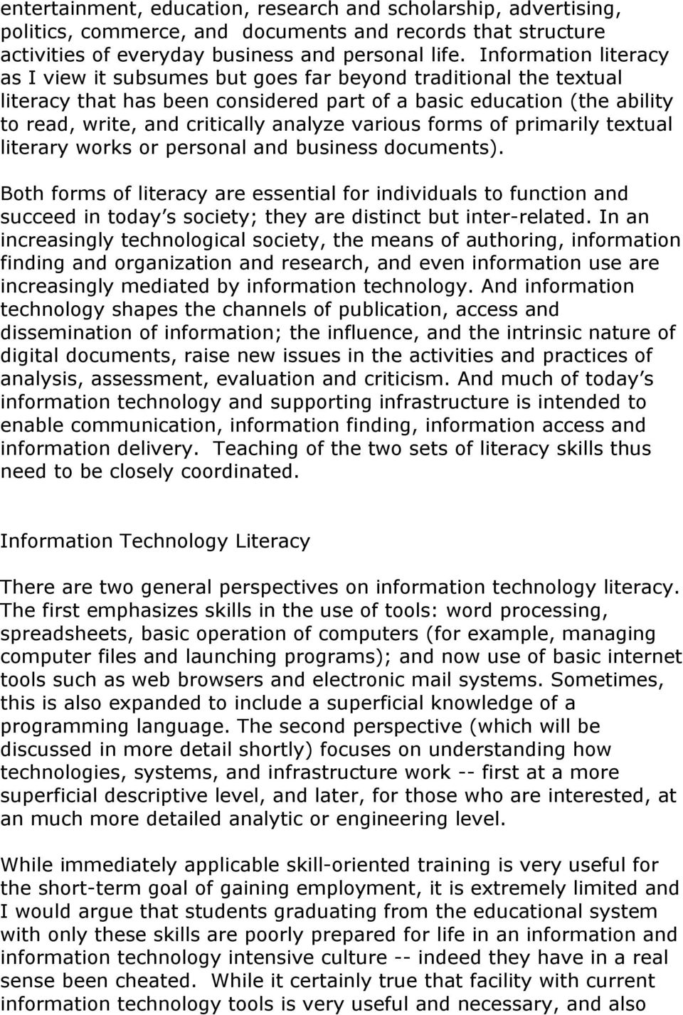 various forms of primarily textual literary works or personal and business documents).