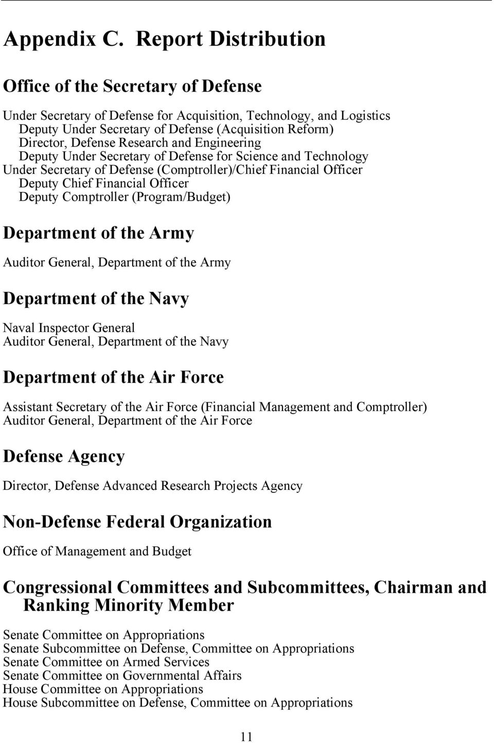 Research and Engineering Deputy Under Secretary of Defense for Science and Technology Under Secretary of Defense (Comptroller)/Chief Financial Officer Deputy Chief Financial Officer Deputy