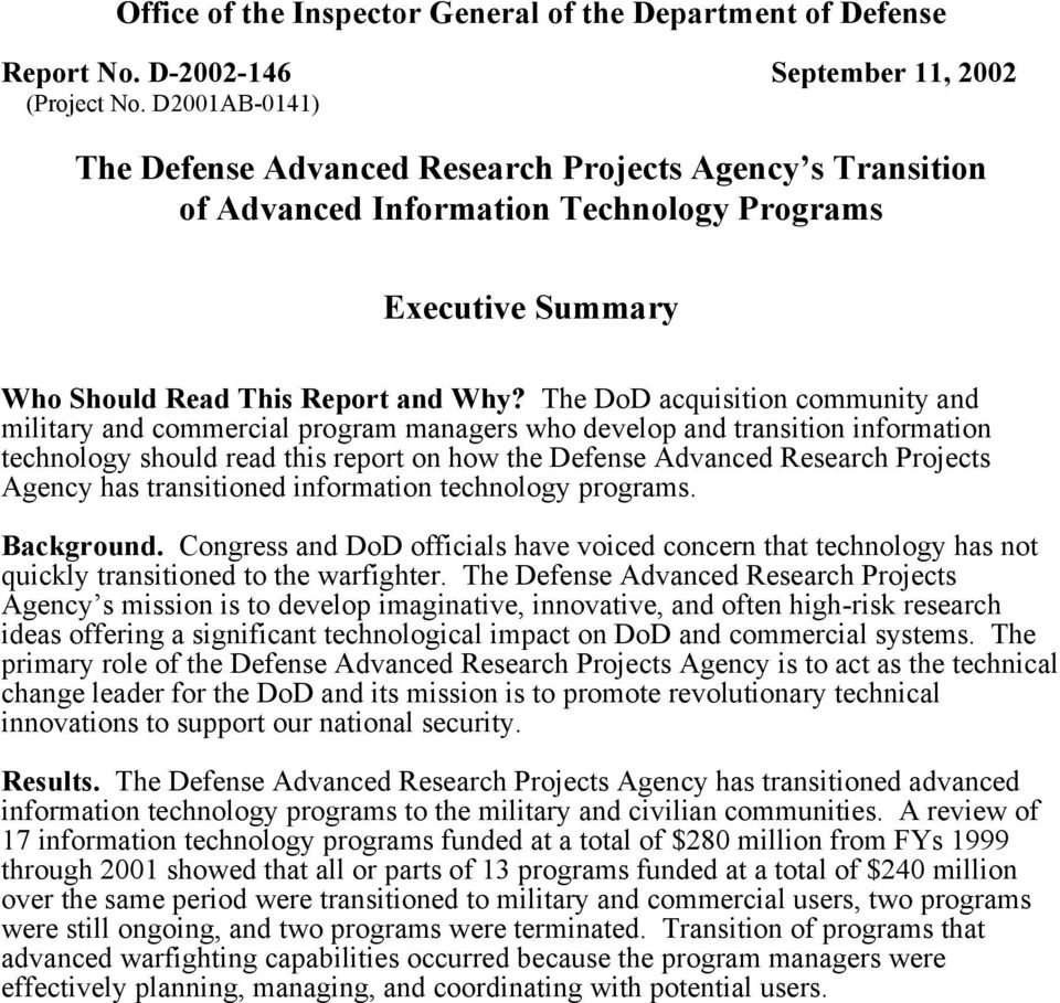 The DoD acquisition community and military and commercial program managers who develop and transition information technology should read this report on how the Defense Advanced Research Projects