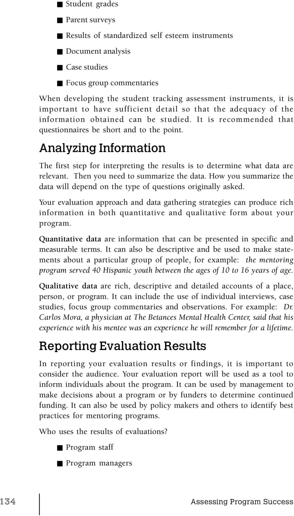 Analyzing Information The first step for interpreting the results is to determine what data are relevant. Then you need to summarize the data.