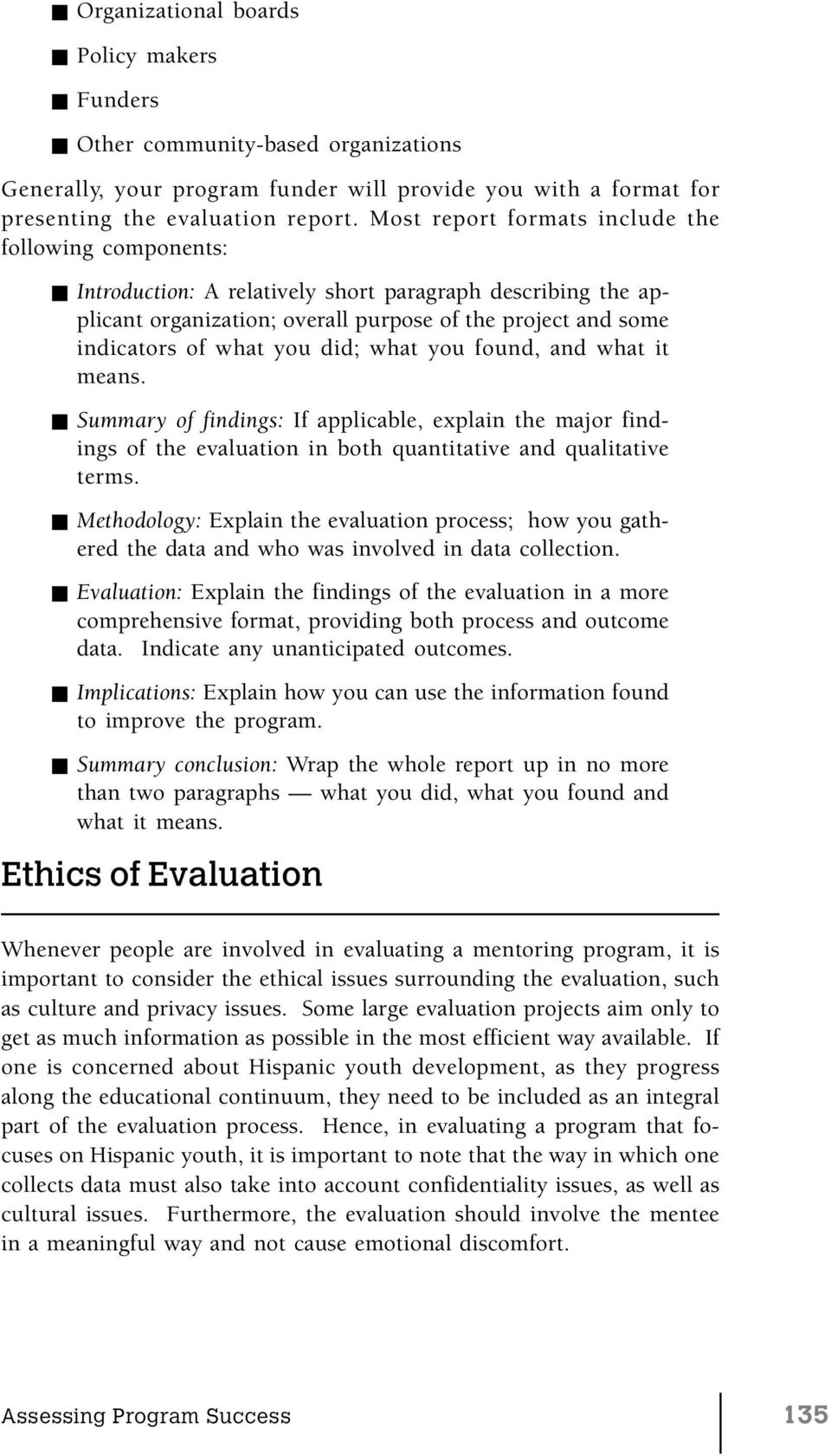 did; what you found, and what it means. Summary of findings: If applicable, explain the major findings of the evaluation in both quantitative and qualitative terms.
