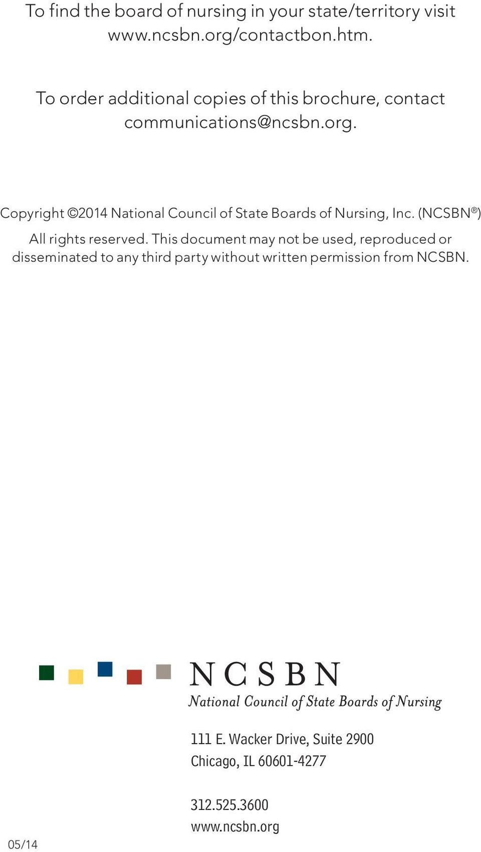 Copyright 2014 National Council of State Boards of Nursing, Inc. (NCSBN ) All rights reserved.