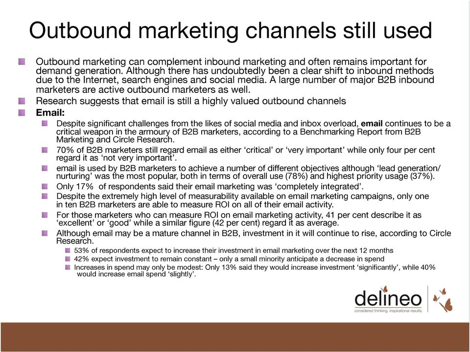 A large number of major B2B inbound marketers are active outbound marketers as well.! Research suggests that email is still a highly valued outbound channels! Email:!