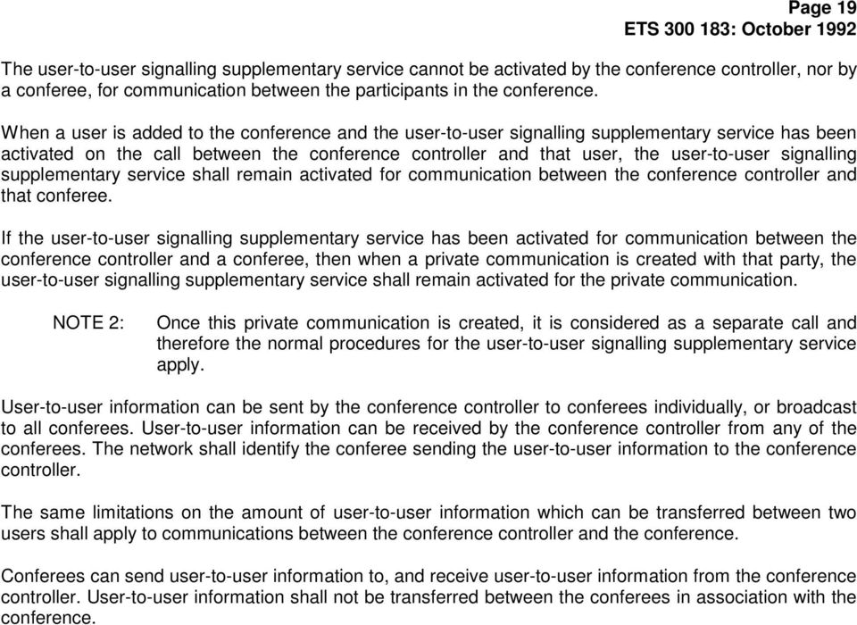 signalling supplementary service shall remain activated for communication between the conference controller and that conferee.