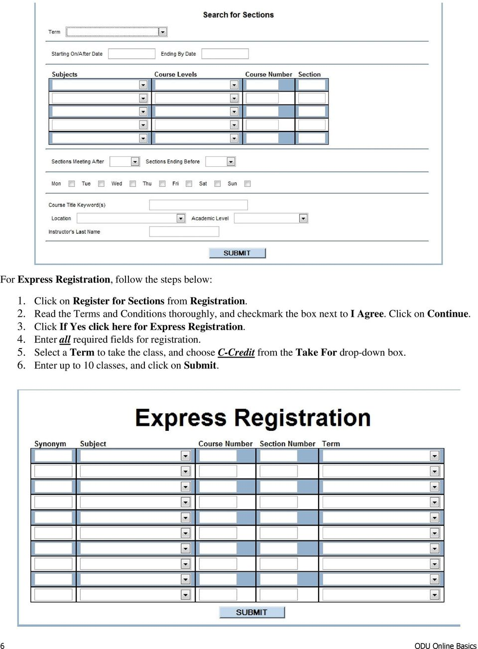 Click If Yes click here for Express Registration. 4. Enter all required fields for registration. 5.