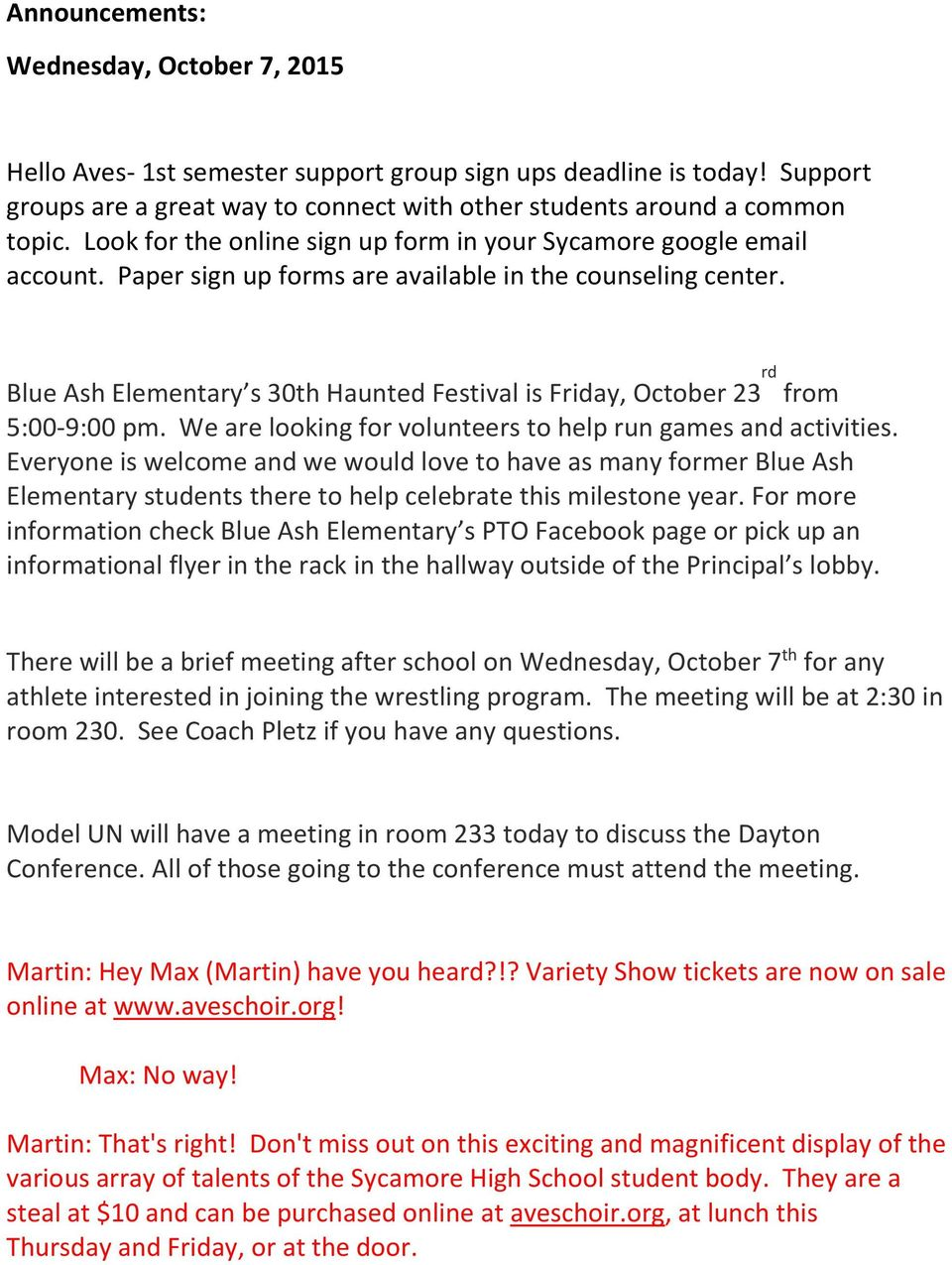 Blue Ash Elementary s 30th Haunted Festival is Friday, October 23 rd from 5:00-9:00 pm. We are looking for volunteers to help run games and activities.