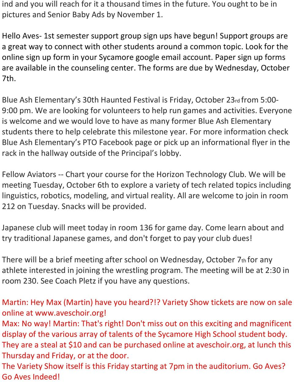 Paper sign up forms are available in the counseling center. The forms are due by Wednesday, October 7th. Blue Ash Elementary s 30th Haunted Festival is Friday, October 23rd from 5:00-9:00 pm.