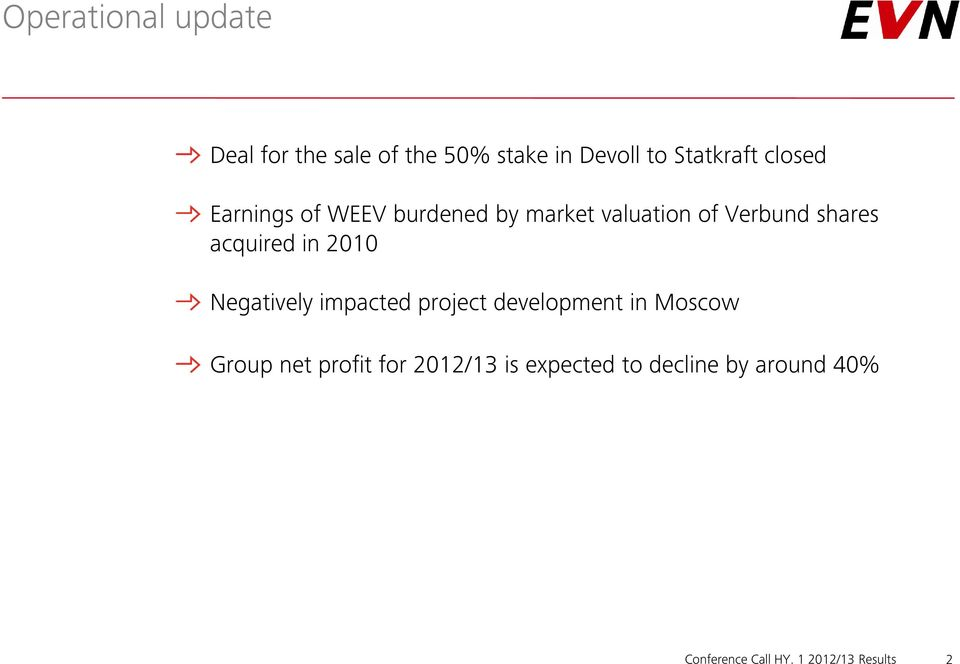 in 2010 Negatively impacted project development in Moscow Group net profit for