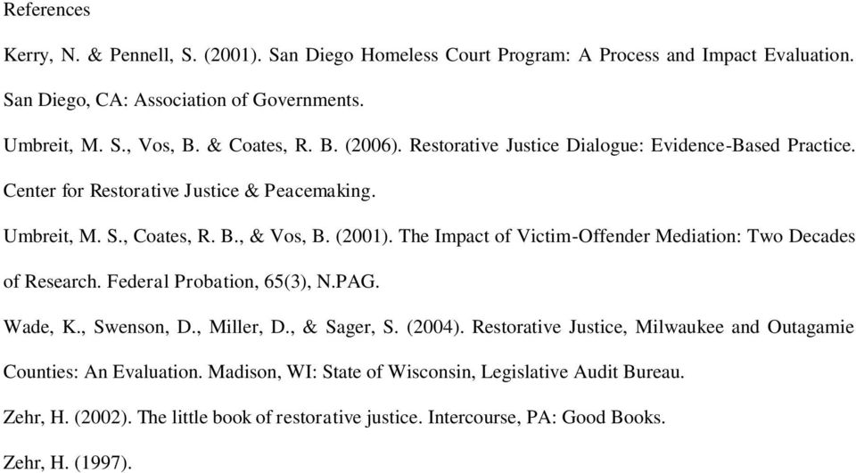 The Impact of Victim-Offender Mediation: Two Decades of Research. Federal Probation, 65(3), N.PAG. Wade, K., Swenson, D., Miller, D., & Sager, S. (2004).