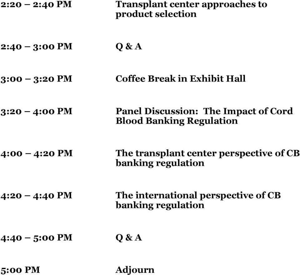 Banking Regulation 4:00 4:20 PM The transplant center perspective of CB banking regulation