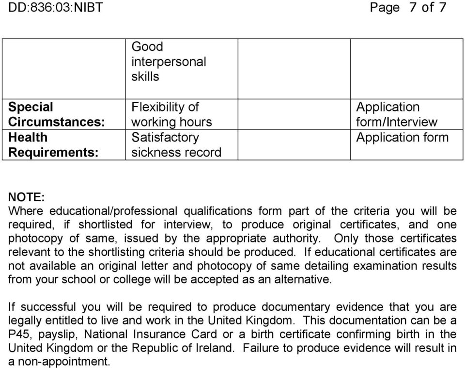 by the appropriate authority. Only those certificates relevant to the shortlisting criteria should be produced.