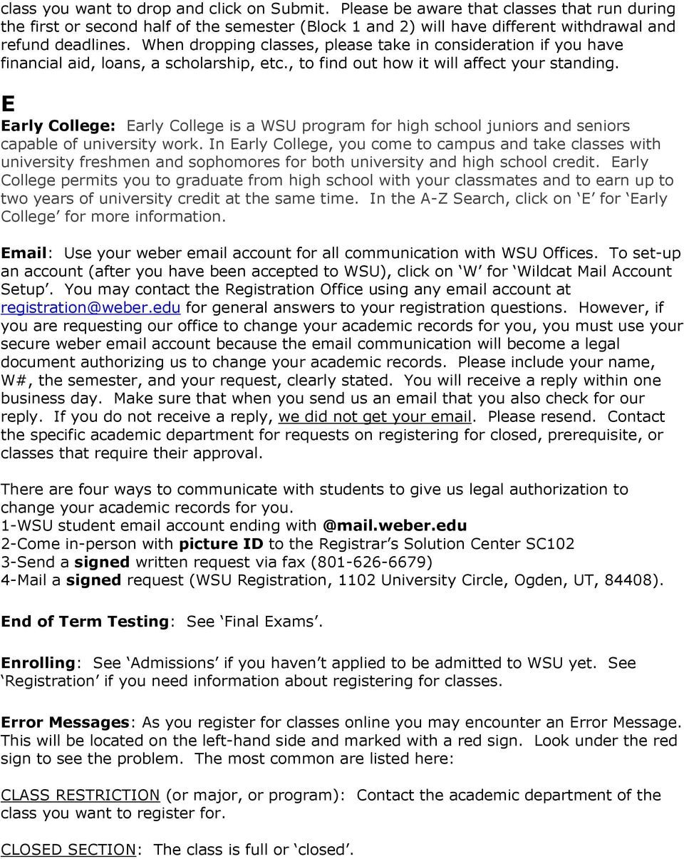 E Early College: Early College is a WSU program for high school juniors and seniors capable of university work.