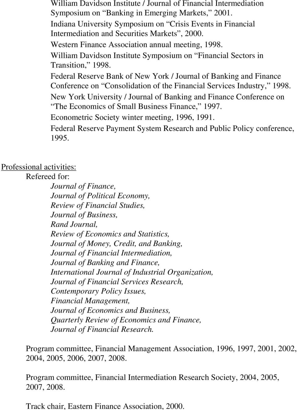 William Davidson Institute Symposium on Financial Sectors in Transition, 1998.