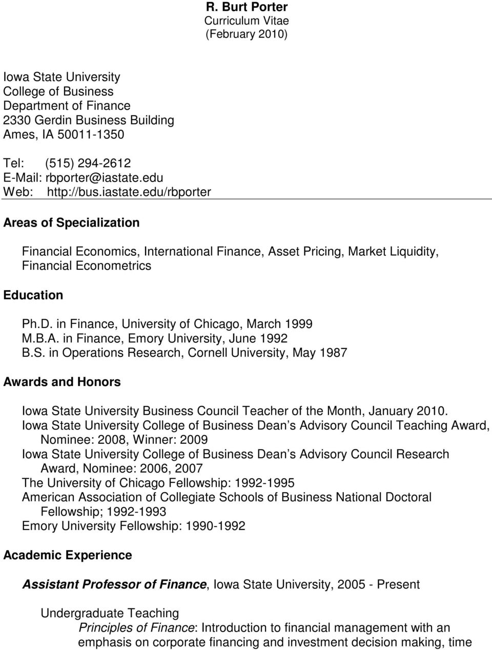 in Finance, University of Chicago, March 1999 M.B.A. in Finance, Emory University, June 1992 B.S.