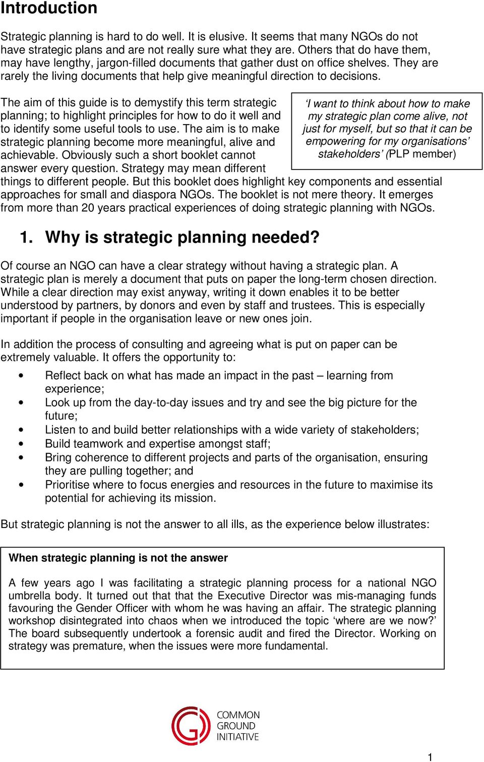 The aim of this guide is to demystify this term strategic I want to think about how to make planning; to highlight principles for how to do it well and my strategic plan come alive, not to identify