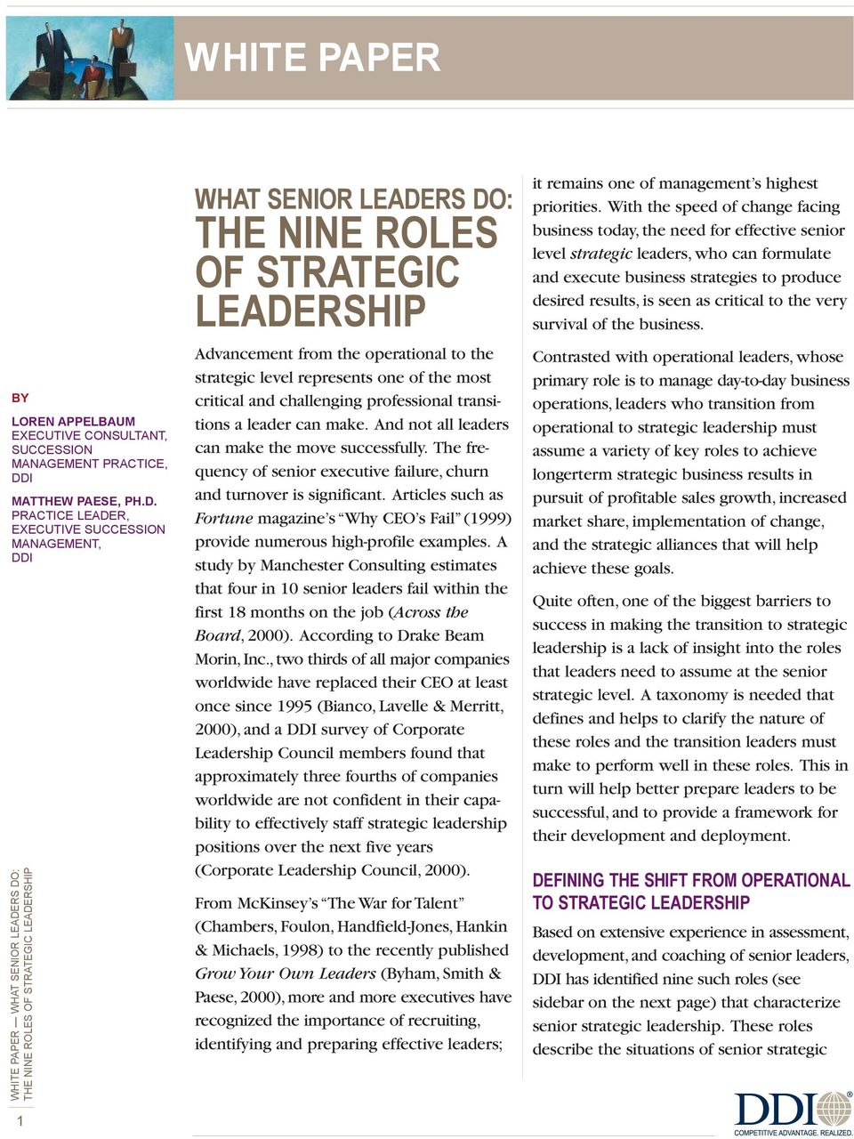 PRACTICE LEADER, EXECUTIVE SUCCESSION MANAGEMENT, DDI WHITE PAPER WHAT SENIOR LEADERS DO: 1 WHAT SENIOR LEADERS DO: THE NINE ROLES OF STRATEGIC LEADERSHIP Advancement from the operational to the