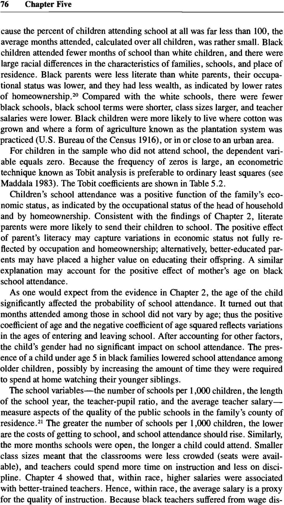 parents were less literate than white parents, their occupational status was lower, and they had less wealth, as indicated by lower rates of homeownership.