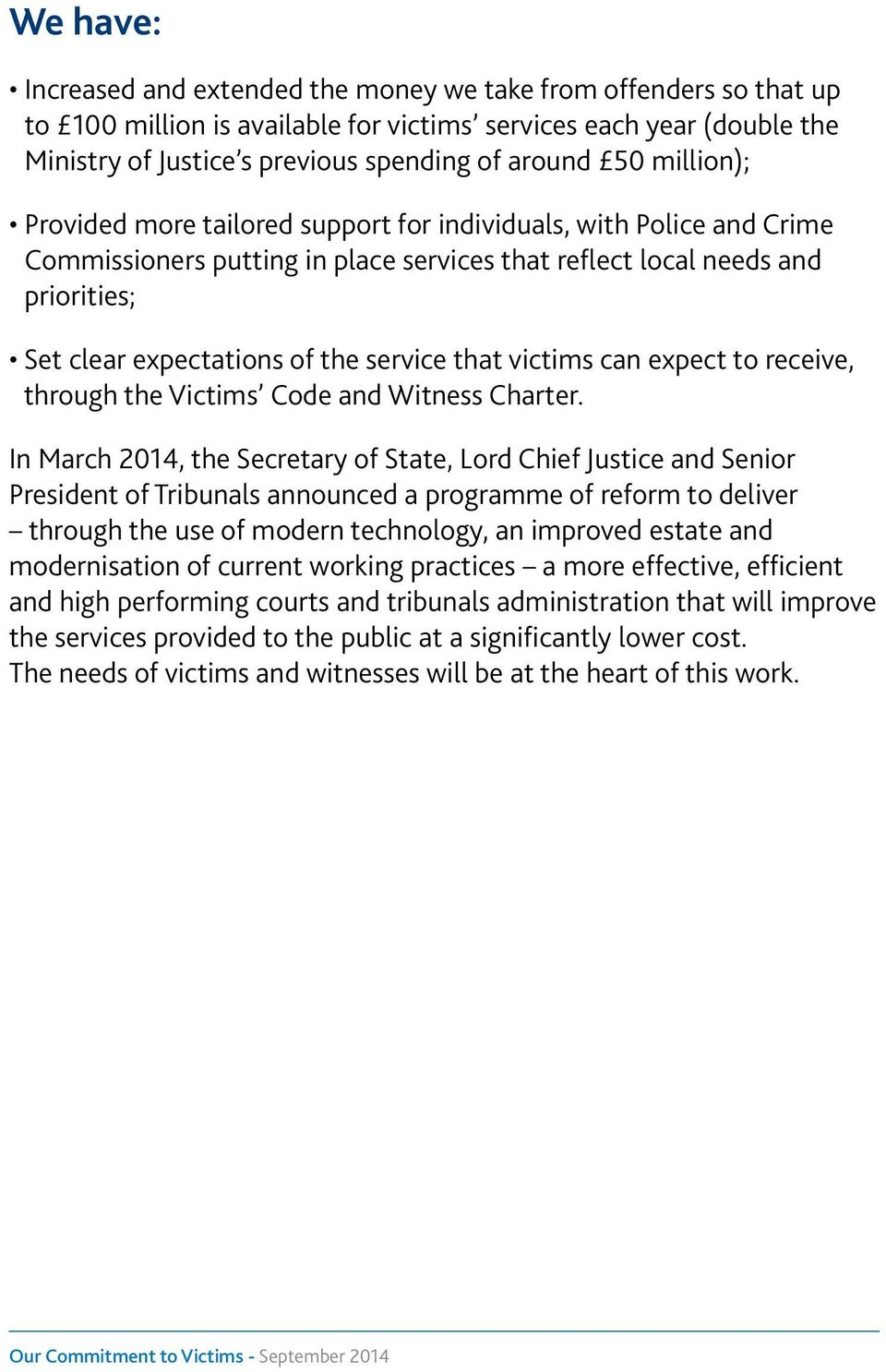 that victims can expect to receive, through the Victims Code and Witness Charter.