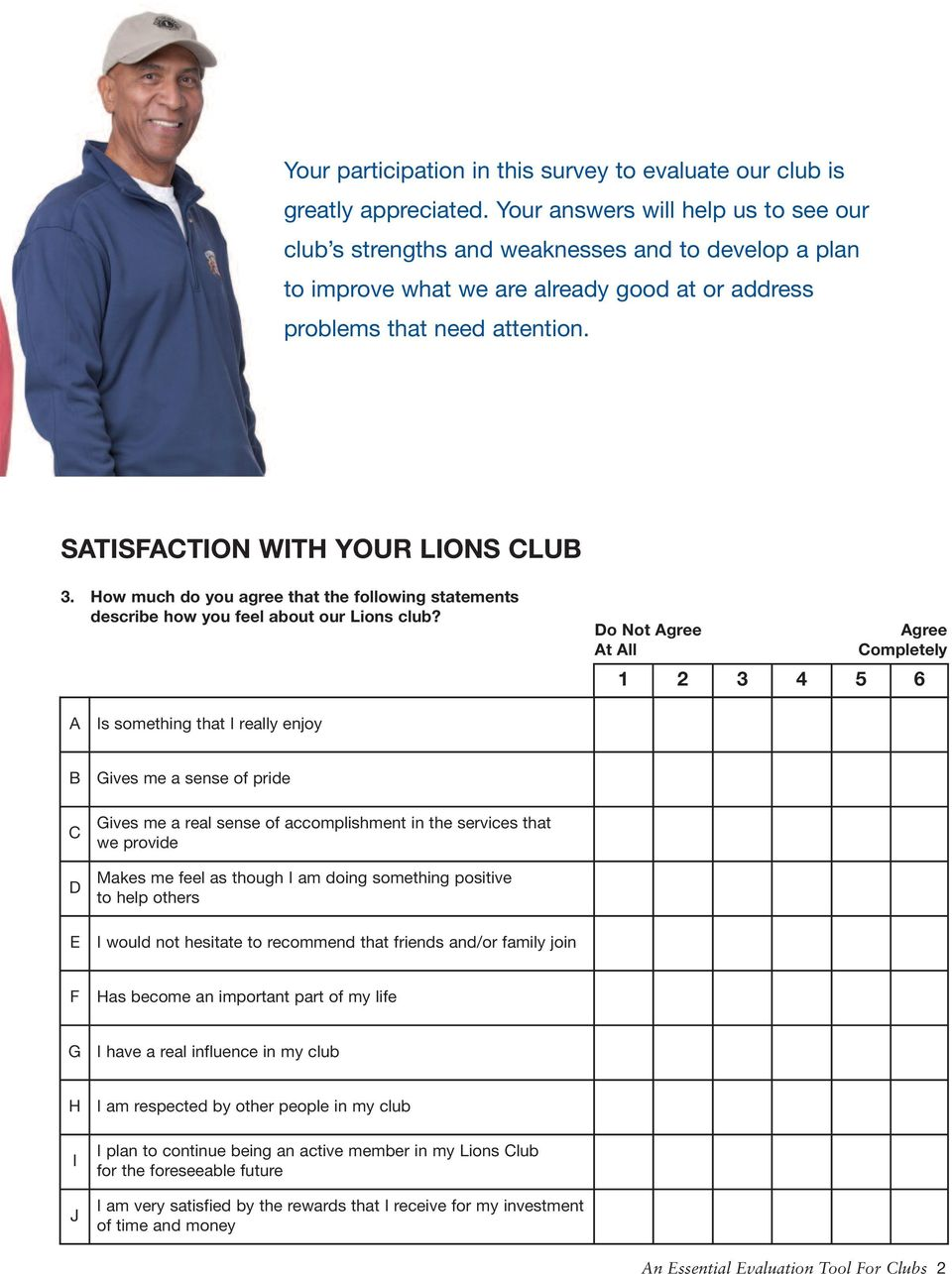 ow much do you agree that the following statements describe how you feel about our Lions club?