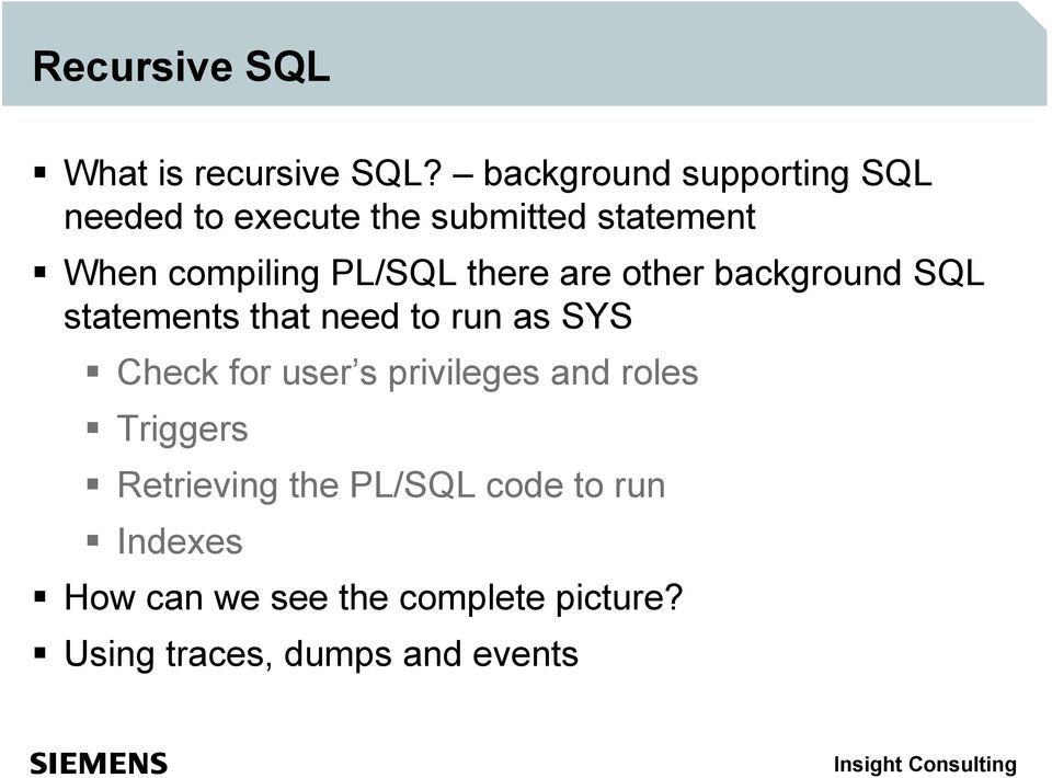 PL/SQL there are other background SQL statements that need to run as SYS Check for user