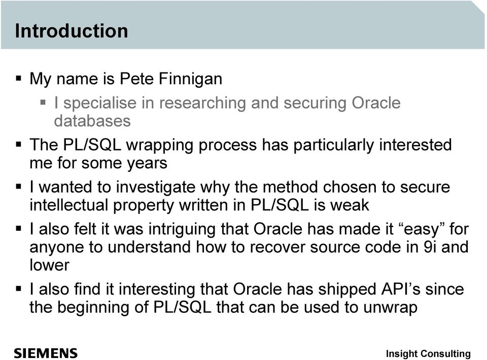 in PL/SQL is weak I also felt it was intriguing that Oracle has made it easy for anyone to understand how to recover source code