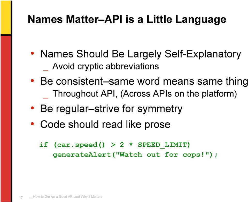 API, (Across APIs on the platform) Be regular strive for symmetry Code should read