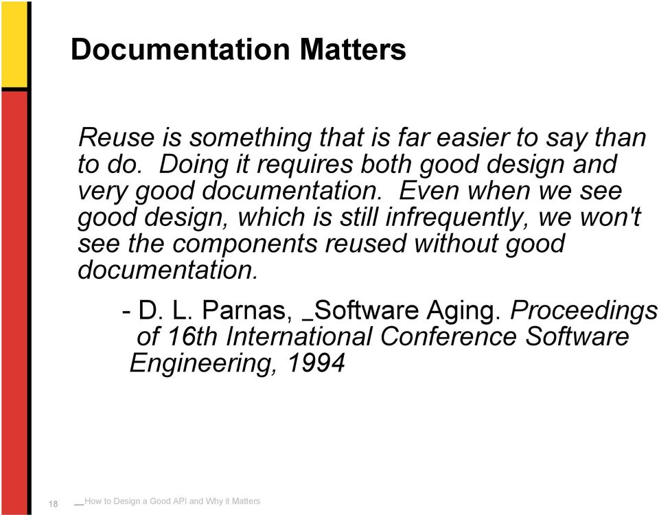 Even when we see good design, which is still infrequently, we won't see the components