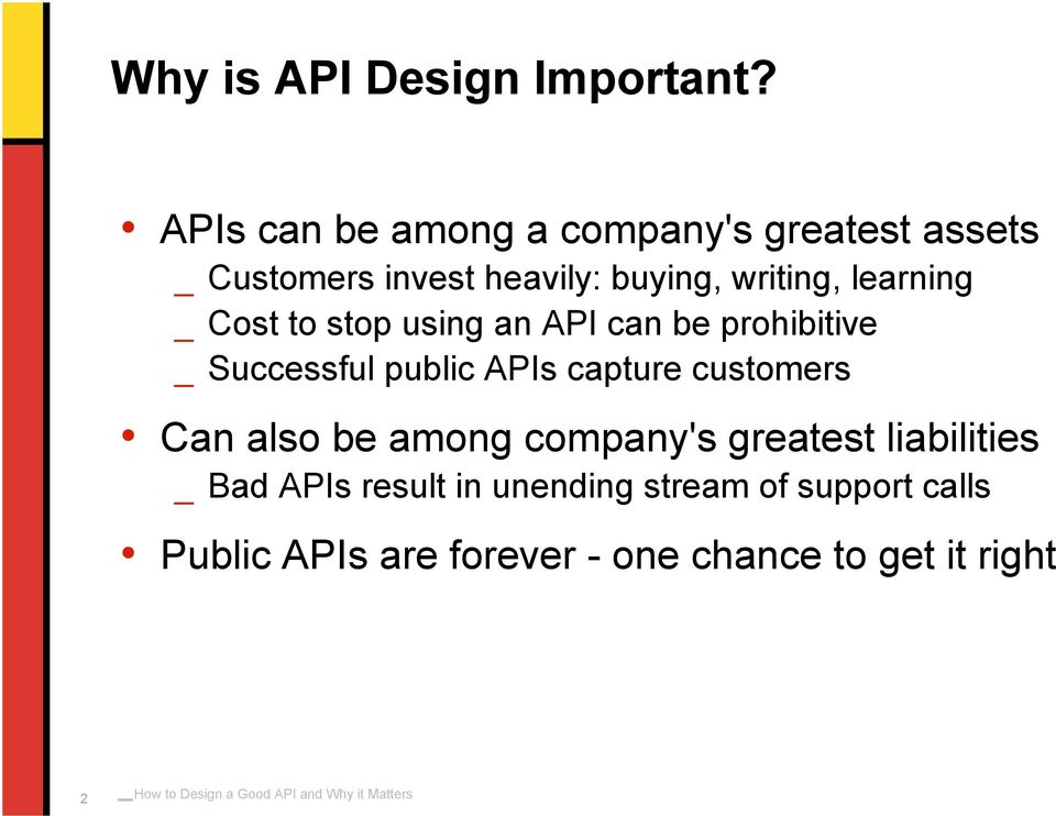 learning _ Cost to stop using an API can be prohibitive _ Successful public APIs capture