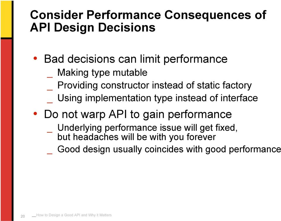 instead of interface Do not warp API to gain performance _ Underlying performance issue will get