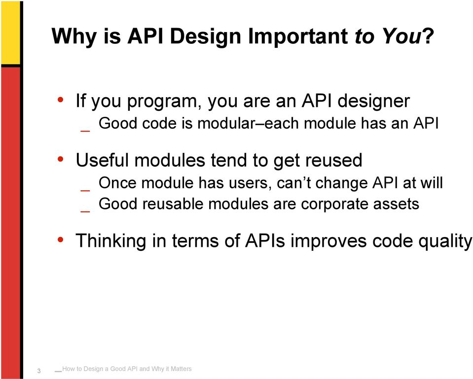 has an API Useful modules tend to get reused _ Once module has users, can