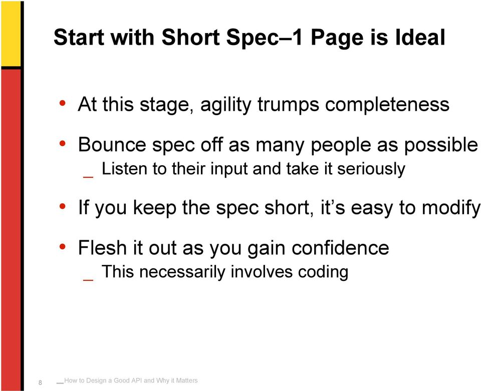 their input and take it seriously If you keep the spec short, it s easy