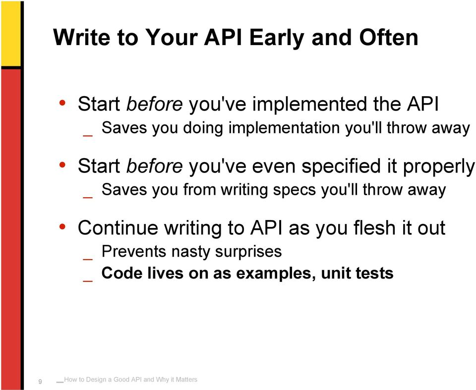 properly _ Saves you from writing specs you'll throw away Continue writing to API