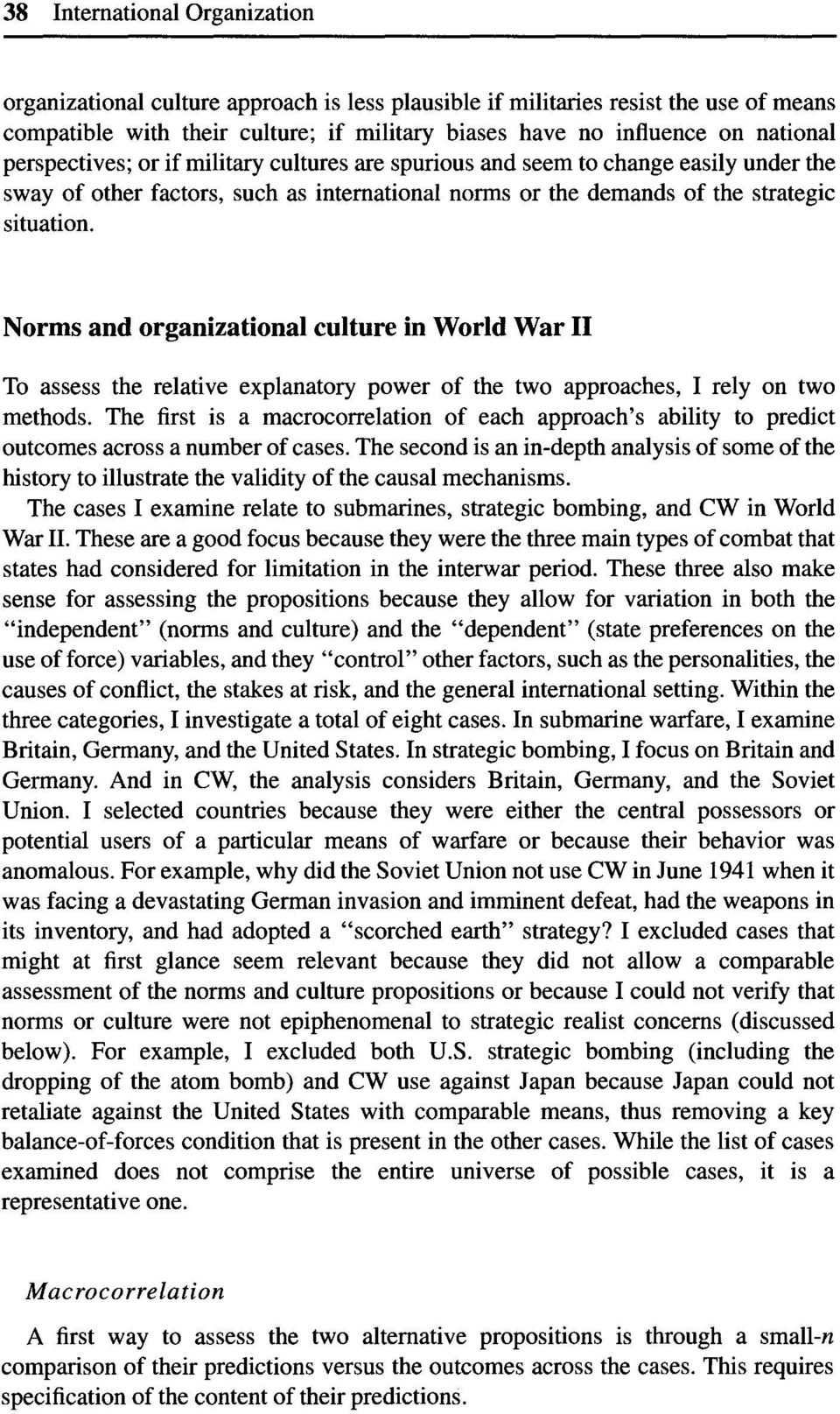 Norms and organizational culture in World War II To assess the relative explanatory power of the two approaches, I rely on two methods.