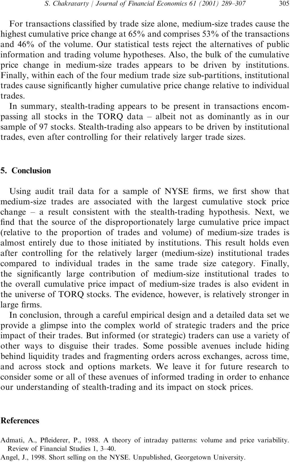 Also, the bulk of the cumulative price change in medium-size trades appears to be driven by institutions.
