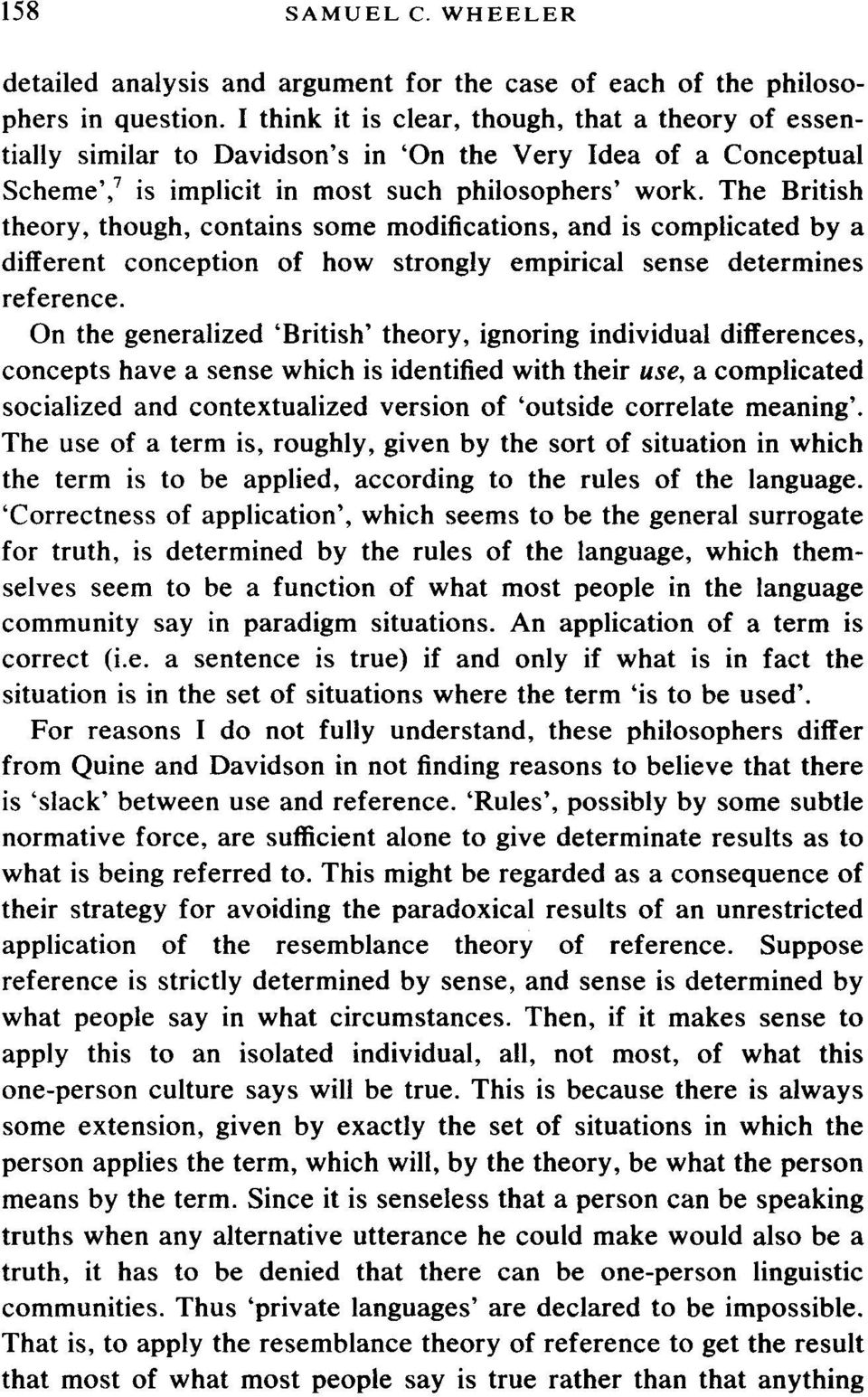 The British theory, though, contains some modifications, and is complicated by a different conception of how strongly empirical sense determines reference.