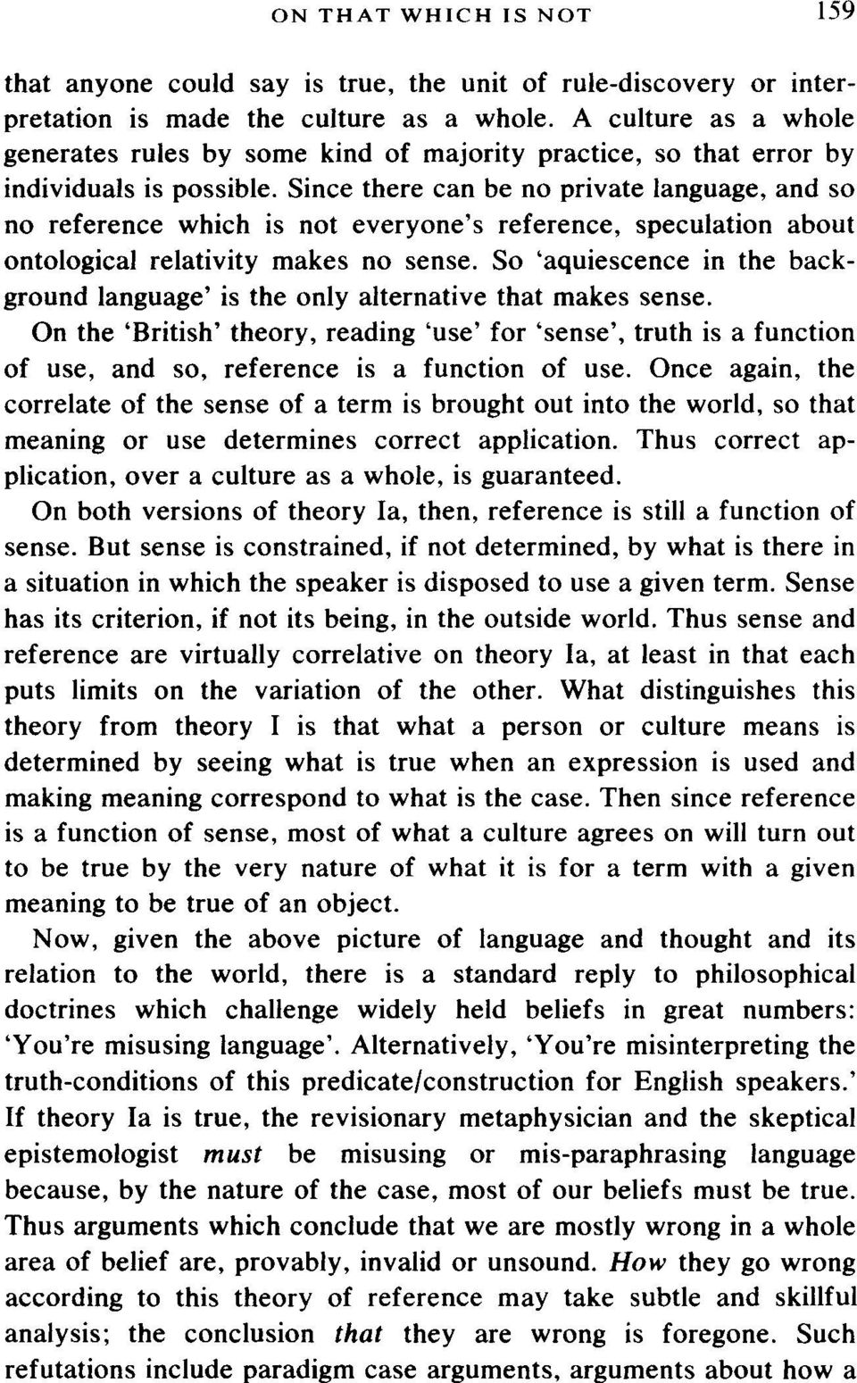 Since there can be no private language, and so no reference which is not everyone's reference, speculation about ontological relativity makes no sense.