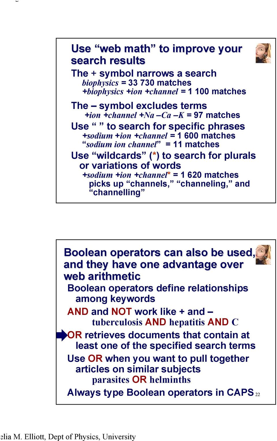 = 1 620 matches picks up channels, channeling, and channelling Boolean operators can also be used, and they have one advantage over web arithmetic Boolean operators define relationships among