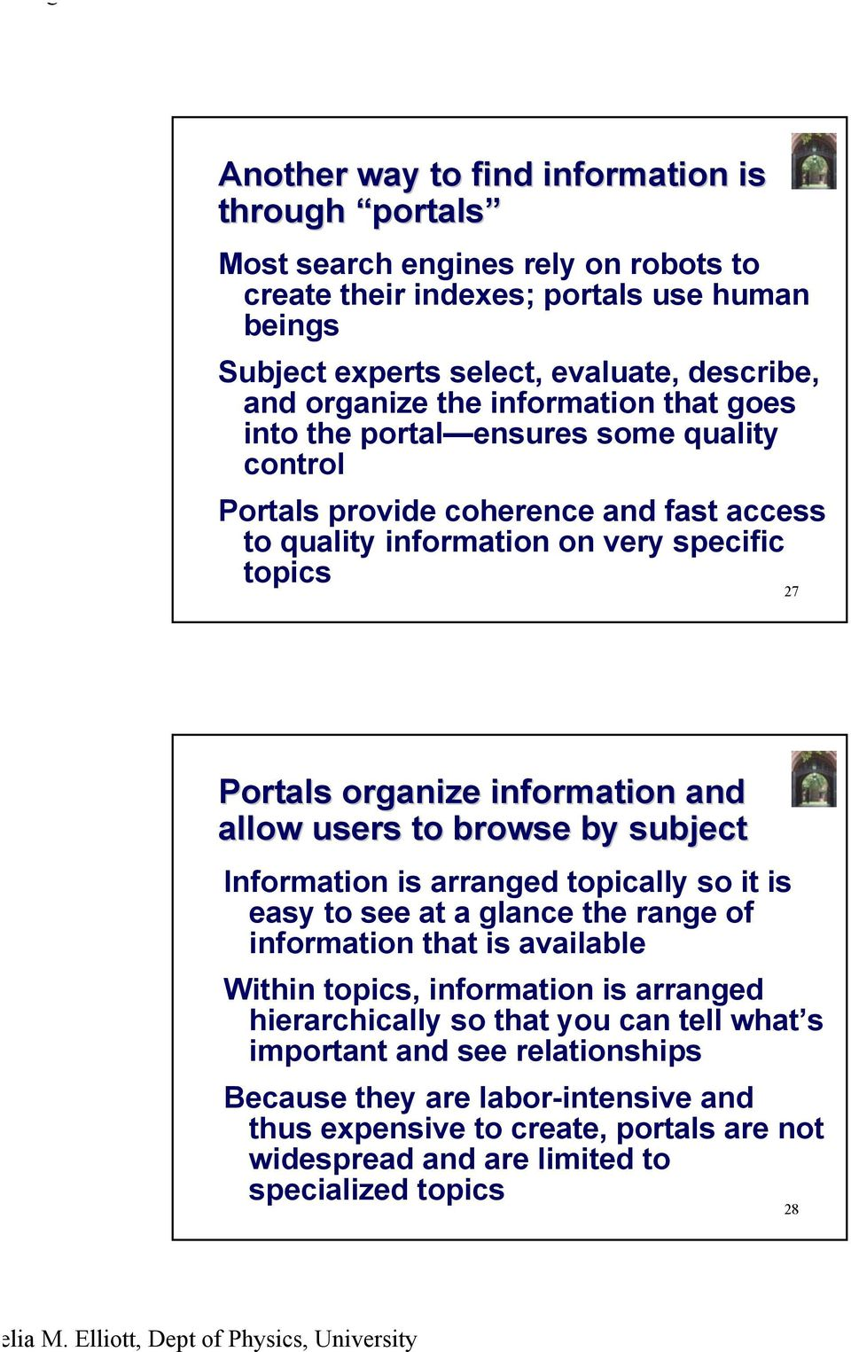 and allow users to browse by subject Information is arranged topically so it is easy to see at a glance the range of information that is available Within topics, information is arranged