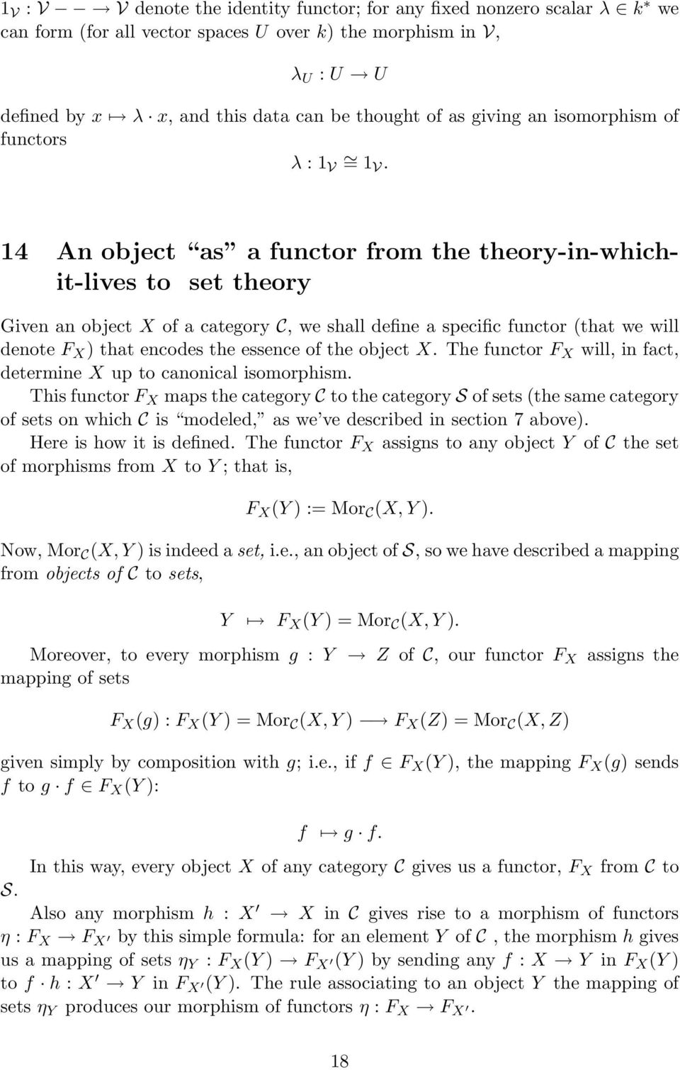 14 An object as a functor from the theory-in-whichit-lives to set theory Given an object X of a category C, we shall define a specific functor (that we will denote F X ) that encodes the essence of