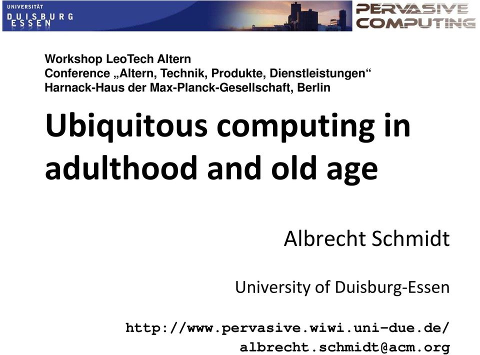 Ubiquitous computing in adulthood and dodage old Albrecht Schmidt