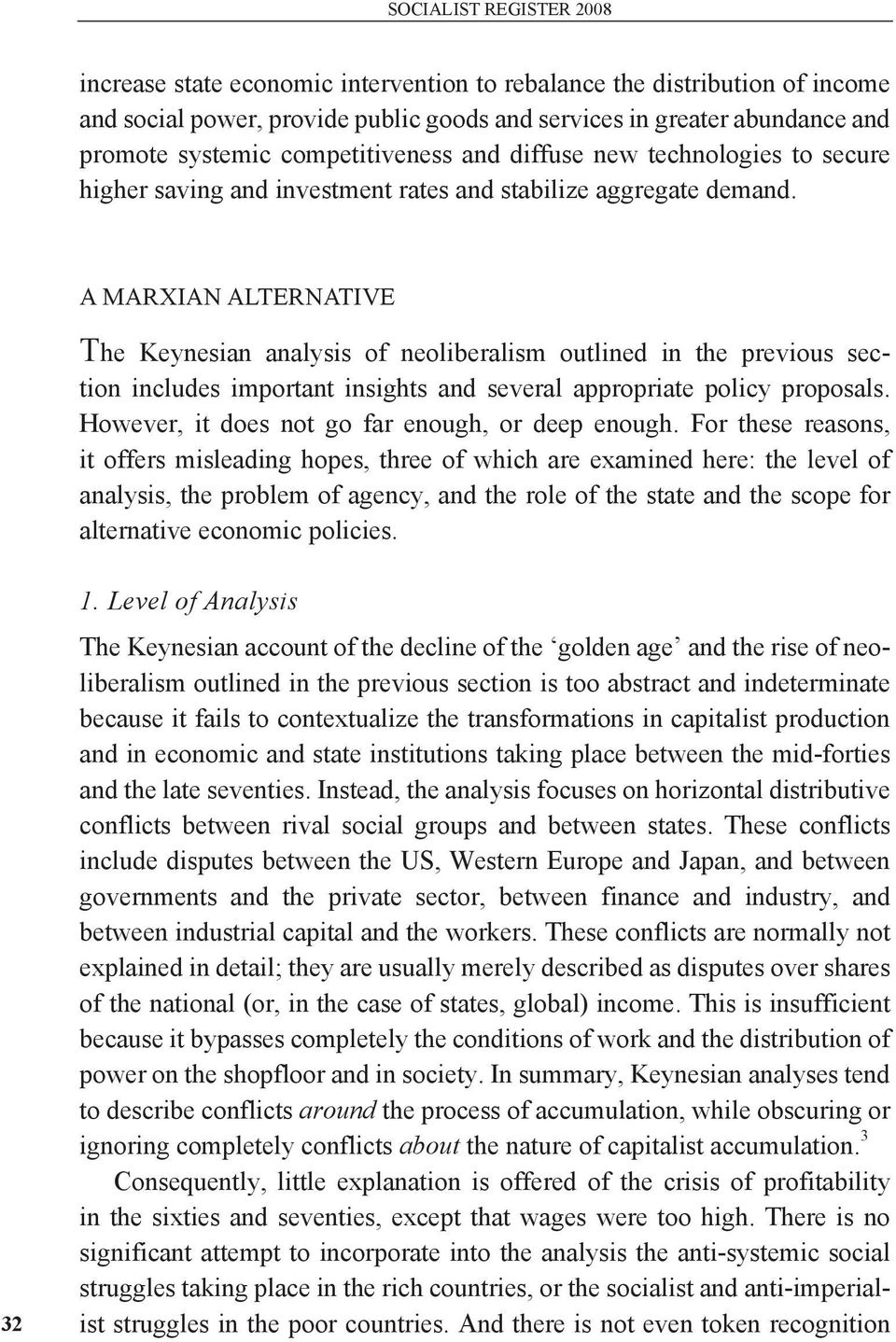 A MARXIAN ALTERNATIVE The Keynesian analysis of neoliberalism outlined in the previous section includes important insights and several appropriate policy proposals.