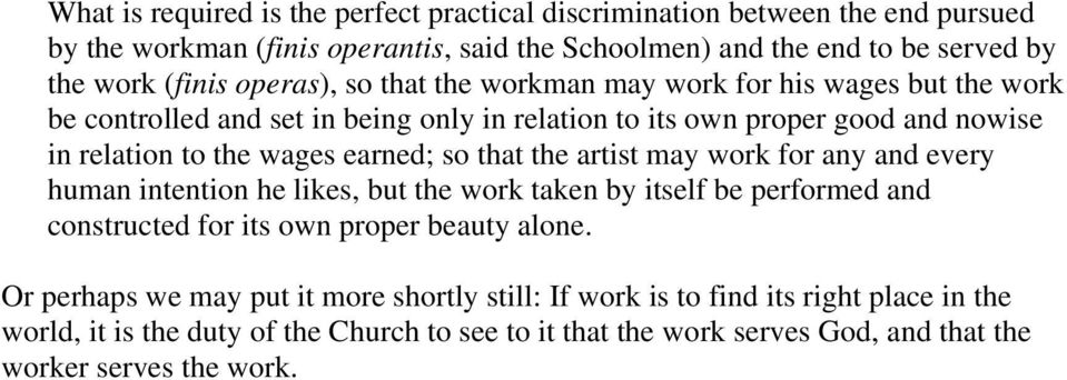so that the artist may work for any and every human intention he likes, but the work taken by itself be performed and constructed for its own proper beauty alone.