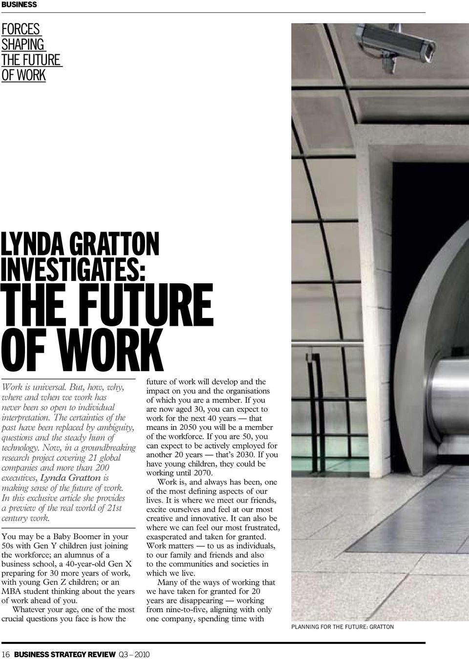 Now, in a groundbreaking research project covering 21 global companies and more than 200 executives, Lynda Gratton is making sense of the future of work.