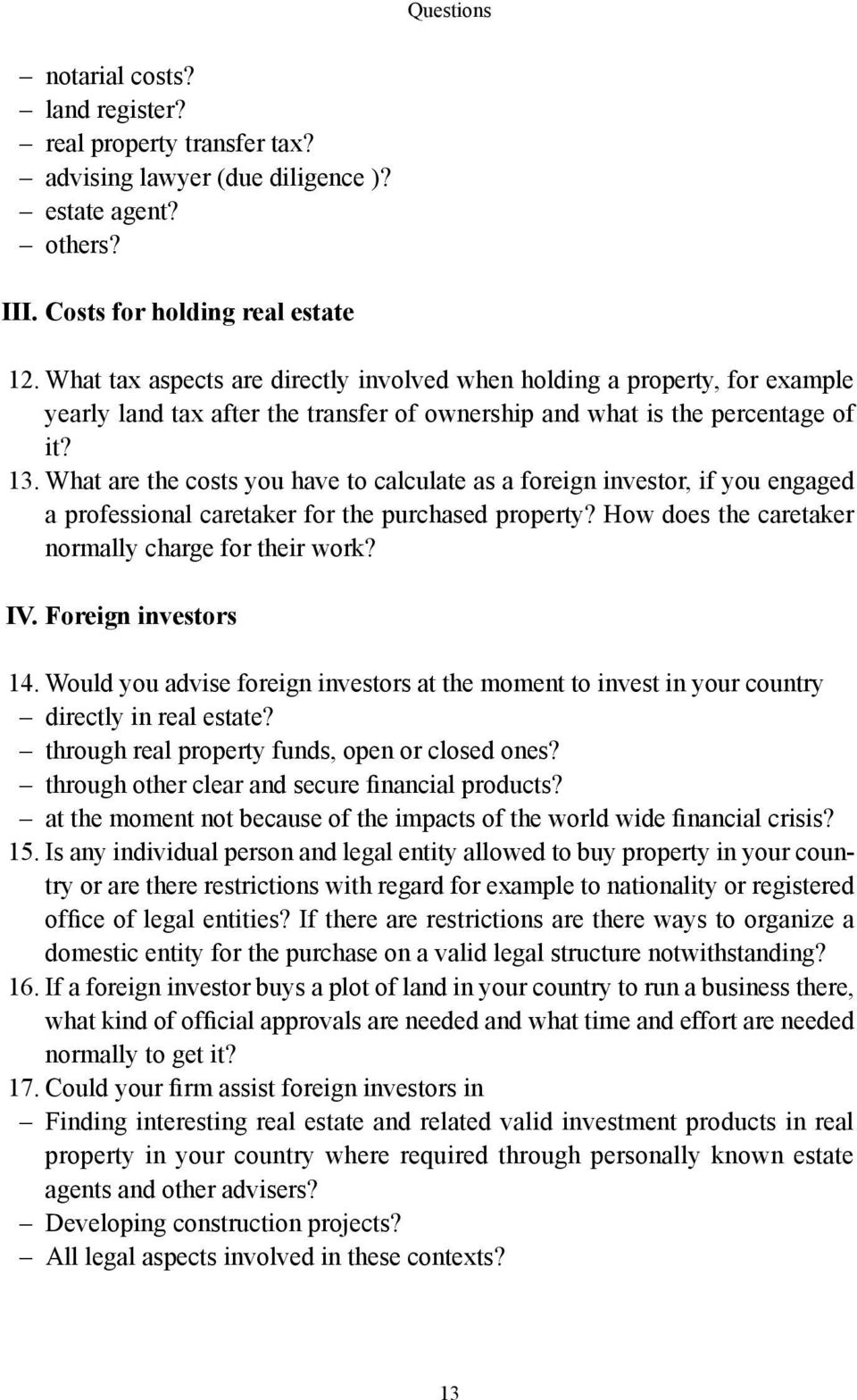 What are the costs you have to calculate as a foreign investor, if you engaged a professional caretaker for the purchased property? How does the caretaker normally charge for their work? IV.