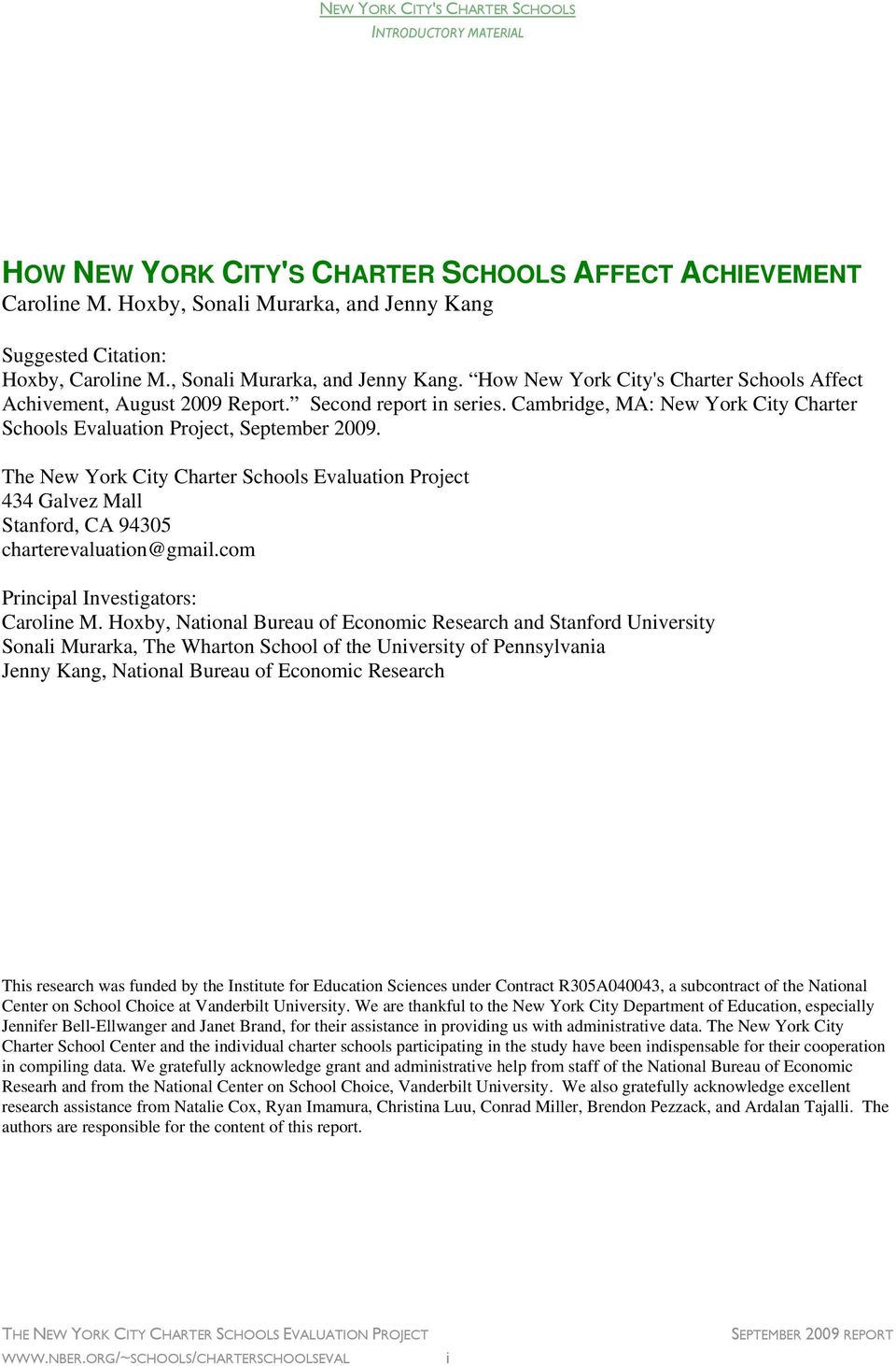 Cambridge, MA: New York City Charter Schools Evaluation Project, September 2009. The New York City Charter Schools Evaluation Project 434 Galvez Mall Stanford, CA 94305 charterevaluation@gmail.