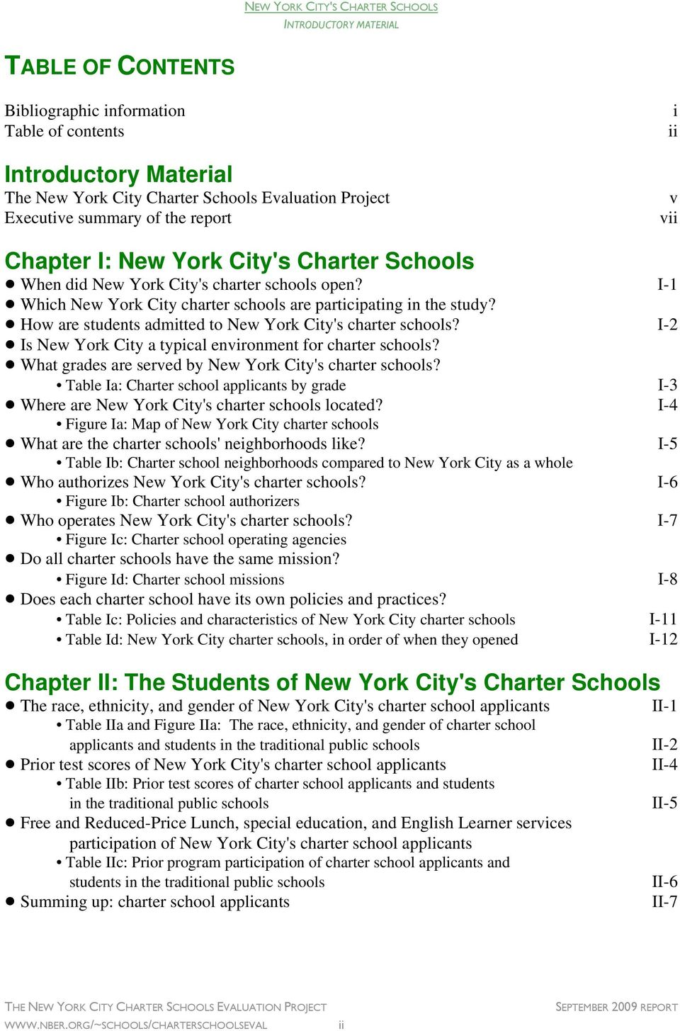 ! How are students admitted to New York City's charter schools? I-2! Is New York City a typical environment for charter schools?! What grades are served by New York City's charter schools?