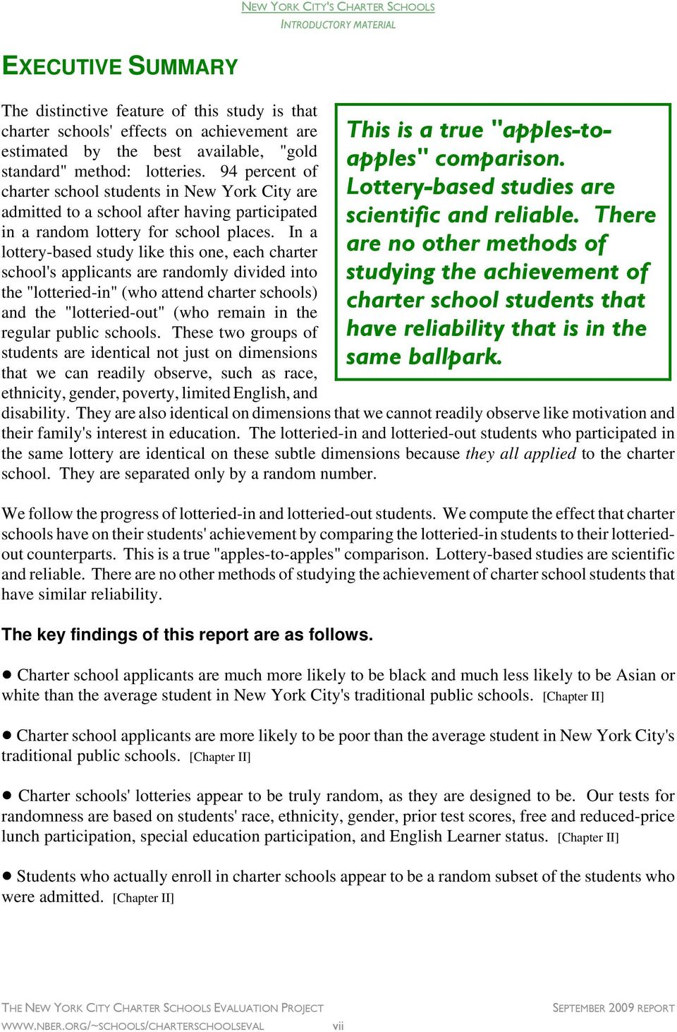 "In a lottery-based study like this one, each charter school's applicants are randomly divided into the ""lotteried-in"" (who attend charter schools) and the ""lotteried-out"" (who remain in the regular"